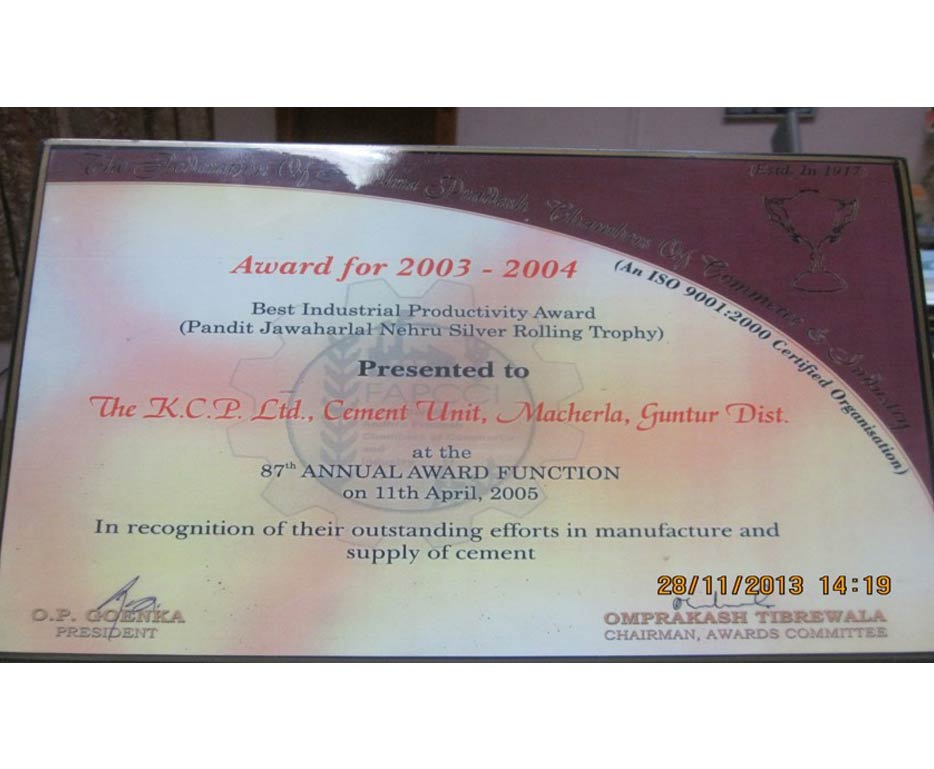 The Best Industrial Productivity Award (PANDIT JAWAHARLAL NEHRU SILVER ROLLING TROPHY)  for 2003-2004 from FAPCCI, Hyderabad.